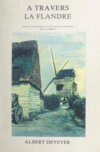 Albert Deveyer et Michel Loosen - À travers la Flandre - D'après les 25 catalogues de la Foire agricole d'Hazebrouck parus en 1960-85.