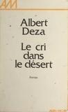 Albert Deza - Le cri dans le désert.