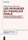 Albert Di Cristo - Les musiques du français parlé - Essais sur l'accentuation, la métrique, le rythme, le phrasé et l'intonation du français contemporain.
