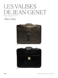 Albert Dichy - Les valises de Jean Genet - Rompre, disparaître, écrire.