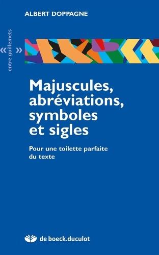 Albert Doppagne - Majuscules, abréviations, symboles et sigles - Pour une toilette parfaite du texte.