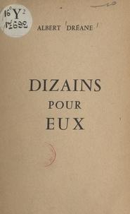 Albert Dréane - Dizains pour eux.