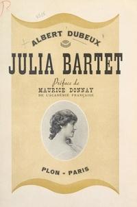 Albert Dubeux et Maurice Donnay - Julia Bartet.