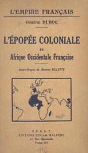 Albert Duboc et Gaston Billotte - L'épopée coloniale en Afrique occidentale française.