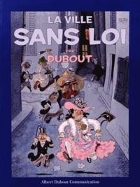 Albert Dubout - La ville sans loi.
