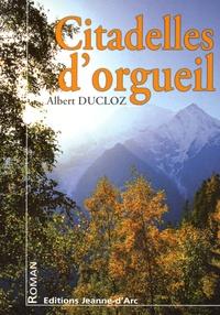 Albert Ducloz - Citadelles d'orgueil.