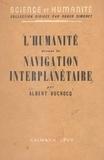 Albert Ducrocq et Roger Simonet - L'humanité devant la navigation interplanétaire.