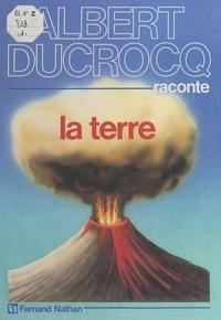 Albert Ducrocq et  Bulloz - La Terre.