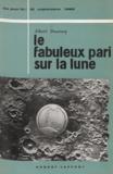 Albert Ducrocq - Le fabuleux pari sur la lune - 12 septembre 1959.