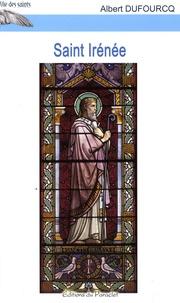 Albert Dufourcq - Saint Irénée - IIe siècle.