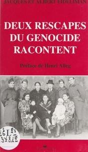 Albert Eideliman et Jacques Eideliman - Deux rescapés du génocide racontent.