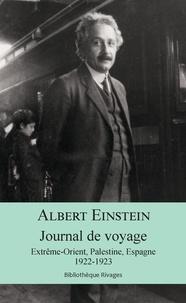 Téléchargez des manuels epub gratuits Journal de voyage  - Extrême-Orient, Palestine, Espagne, 1922-1923 (Litterature Francaise) par Albert Einstein PDB RTF
