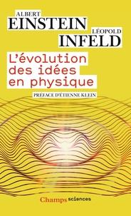Albert Einstein - L'évolution des idées en physique - Des premiers concepts aux théories de la relativité et des quanta.