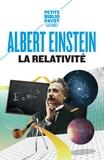 Albert Einstein - La Relativité - Théorie de la relativité restreinte et générale. La relativité et le problème de l'espace.