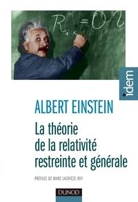Albert Einstein - La théorie de la relativité restreinte et générale - Suivi de La relativité et le problème de l'espace.