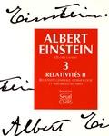 Albert Einstein - Oeuvres choisies - Tome 3, Relativités Volume 2, Relativité générale, cosmologie et théories unitaires.