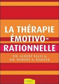 Albert Ellis et Robert A. Harper - La Thérapie émotivo-rationnelle.