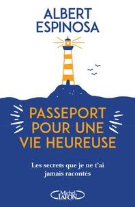 Albert Espinosa - Passeport pour une vie heureuse.