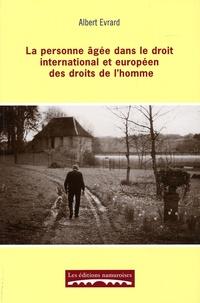 Albert Evrard - La personne âgée dans le droit international et européen des droits de l'homme.