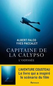 Albert Falco et Yves Paccalet - Capitaine de la Calypso - L'Odyssée.