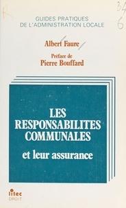 Albert Faure - Les responsabilités communales et leur assurance.