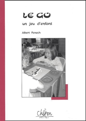 Albert Fenech - Le go, un jeu d'enfant.