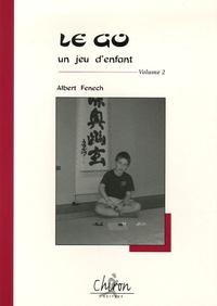 Albert Fenech - Le go, un jeu d'enfant - Tome 2.