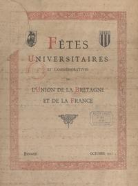 Albert Feuillerat - Fêtes universitaires et commémoratives de l'union de la Bretagne et de la France - Octobre 1911.