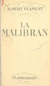 Albert Flament - La Malibran, l'enchanteresse errante.