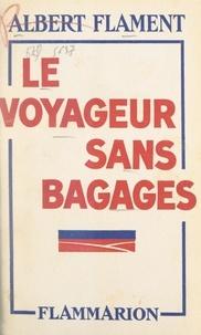 Albert Flament - Le voyageur sans bagages.
