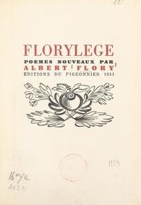 Albert Flory - Florylège - Poèmes nouveaux.