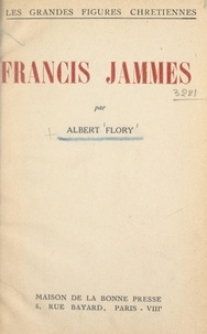 Albert Flory - Francis Jammes.