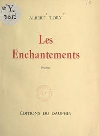Albert Flory - Les enchantements.
