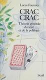 Albert Fournier - Crac-crac, théorie générale du sexe et de la politique.
