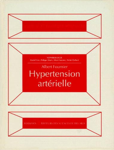 Albert Fournier - Néphrologie Tome 2 - Hypertension artérielle.