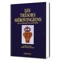 Albert France-Lanord et Michel Fleury - Les trésors mérovingiens de la basilique de Saint-Denis.
