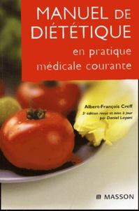 Albert-François Creff et Daniel Layani - Manuel de diététique - En pratique médicale courante.