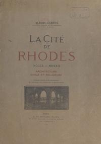 Albert Gabriel - La cité de Rhodes - MCCCX-MDXXII, architecture civile et religieuse.
