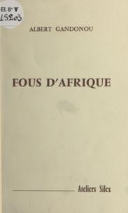 Albert Gandonou - Fous d'Afrique.