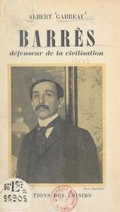 Albert Garreau et Albert Harlingue - Barrès, défenseur de la civilisation.