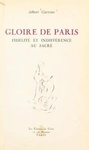 Albert Garreau - Gloire de Paris - Fidélité et indifférence au sacré.