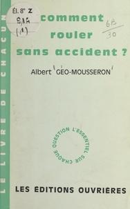 Albert Géo-Mousseron - Comment rouler sans accident.
