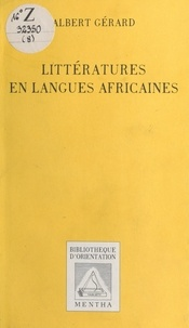 Albert Gérard - Littératures en langues africaines.