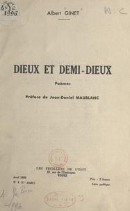 Albert Ginet et Jean-Daniel Maublanc - Dieux et demi-dieux.