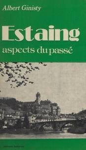 Albert Ginisty - Estaing - Aspects du passé.