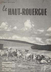 Albert Ginisty - Le Haut-Rouergue - Aubrac, Pays d'Olt, Viadène.