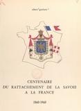 Albert Giuliani et P.-L. Calvelli - Centenaire du rattachement de la Savoie à la France - 1860-1960.