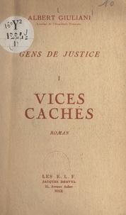 Albert Giuliani - Gens de justice (1). Vices cachés.