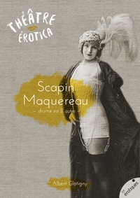 Albert Glatigny - Scapin maquereau - Drame en II actes.