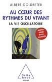 Albert Goldbeter - Au coeur des rythmes du vivant - La vie oscillatoire.